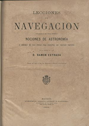 LECCIONES DE NAVEGACIÓN. Precedidas de unas Nociones: ESTRADA, Ramón