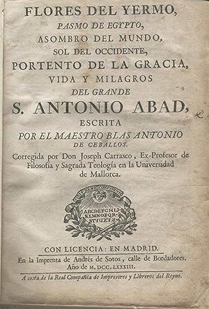 FLORES DE YERMO, PASMO DE EGYPTO, ASOMBRO DEL MUNDO, SOL DE OCCIDENTE, PORTENTO DE LA GRACIA, VIDA ...