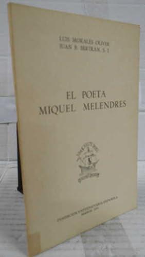 EL POETA MIQUEL MELENDRES. 1ª edición. Conferencia: BERTRÁN, Juan B.