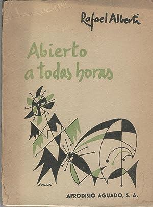 ABIERTO A TODAS HORAS (1960-1963). 1ª edición: ALBERTI, Rafael