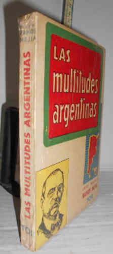 LAS MULTITUDES ARGENTINAS. 1ª edición en colección.: RAMOS MEJÍA, José