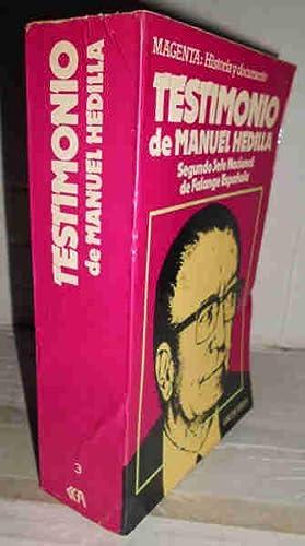 TESTIMONIO DE MANUEL HEDILLA. Segundo jefe nacional de Falange Española. 2ª edici&...