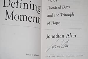 The Defining Moment: FDR's Hundred Days and: Alter, Jonathan