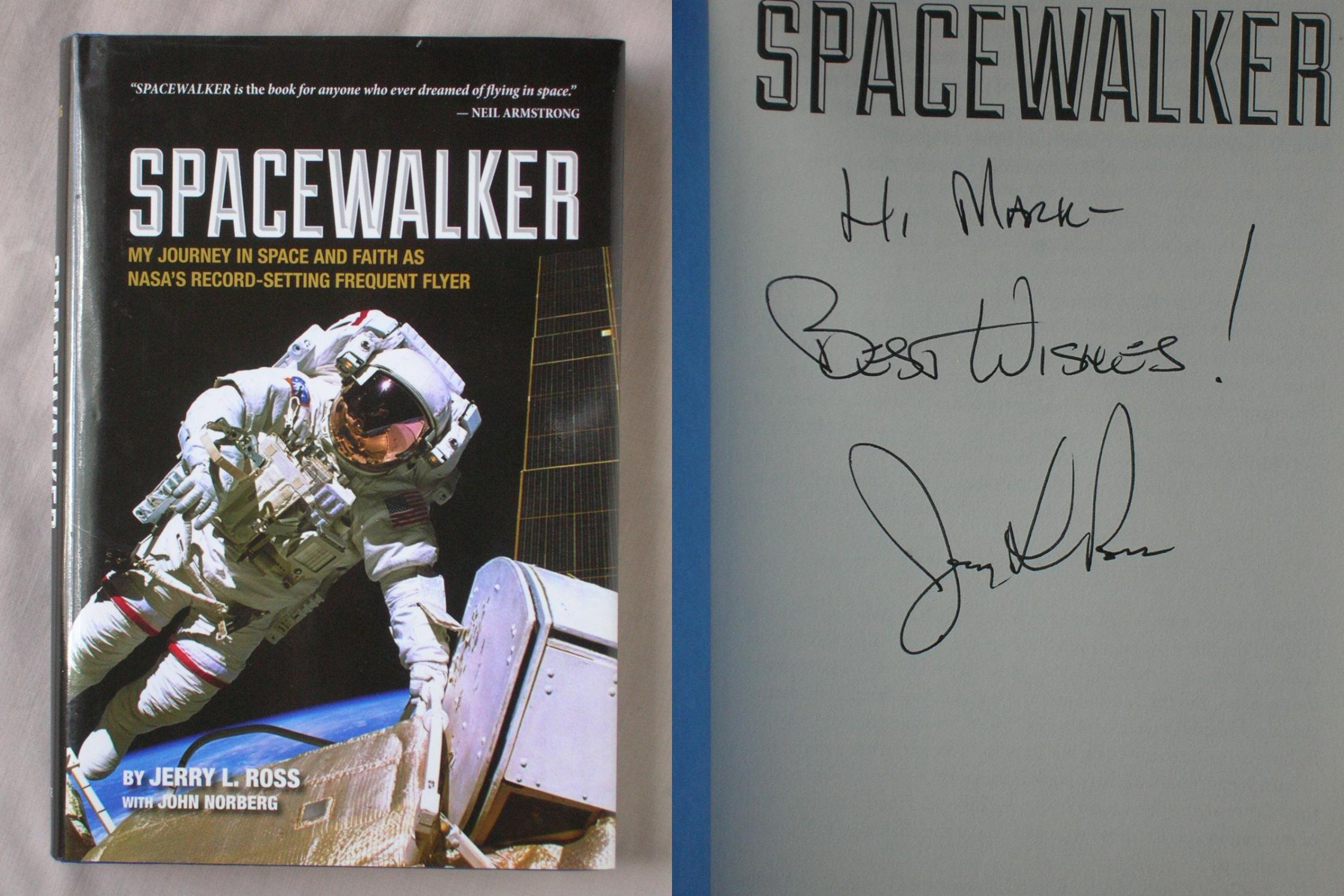 Spacewalker : my journey in space and faith as NASAs record-setting frequent flyer