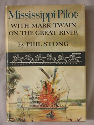 Mississippi Pilot: With Mark Twain on the Great River