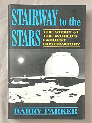Stairway to the Stars: The Story of the World's Largest Observatory