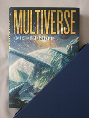 Multiverse: Exploring Poul Anderson's Worlds: Greg Bear &