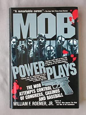 Mob Power Plays: The Mob Attempts Control: Roemer Jr., William