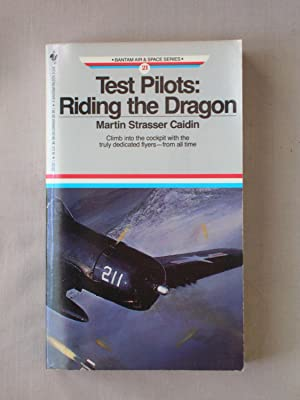 Test Pilots: Riding the Dragon (Bantam Air & Space Series #21)