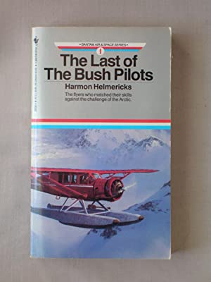 The Last of the Bush Pilots (Bantam Air & Space Series #1)