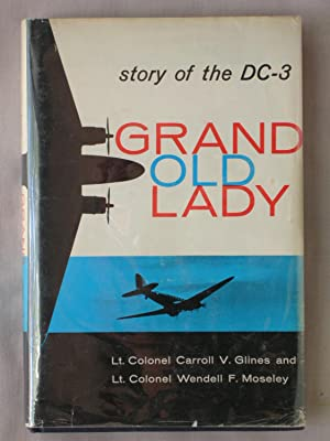 Grand Old Lady: Story of the DC-3