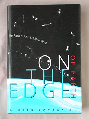On the Edge of Earth: The Future of American Space Power