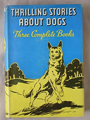 Thrilling Stories About Dogs: Rex, The Sea Dog, & Here, Tricks, Here!
