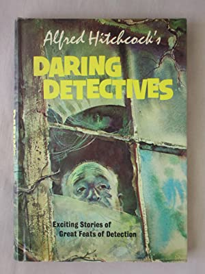 Alfred Hitchcock's Daring Detectives: Exciting Stories of Great Feats of Detection