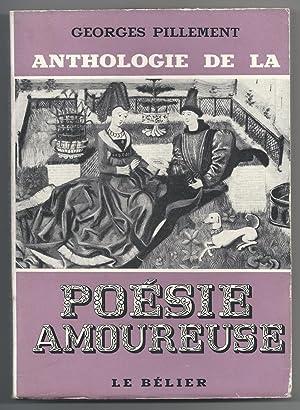 Anthologie de la Poésie Amoureuse. Tomes I et II.: PILLEMENT Georges