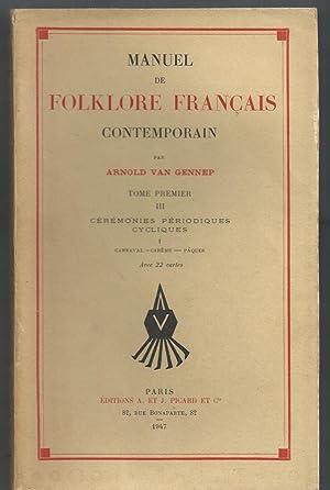 Manuel de Folklore Français Contemporain. Tome premier. Troisième partie.: VAN GENNEP...