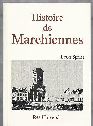 Histoire de Marchiennes.: SPRIET Léon