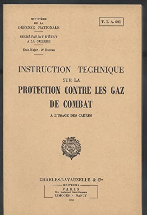 Instruction Technique sur la Protection contre les Gaz de Combat à l'usage des Cadres.