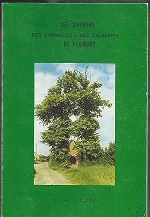 Les Chemins des Chapelles et des Calvaires de Flandre.: LOOSEN Michel