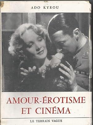 Amour-érotisme et cinéma: KYROU Ado