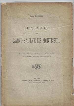 Le Clocher de Saint-Saulve de Montreuil.: RODIERE Roger
