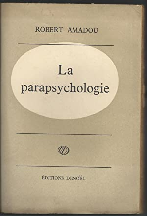 La Parapsychologie.: AMADOU Robert