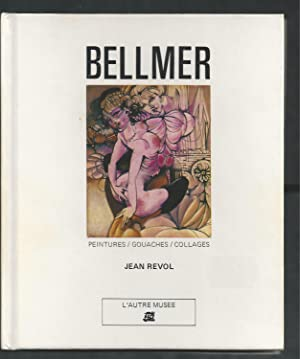 Bellmer. Peintures / Gouaches / Collages.