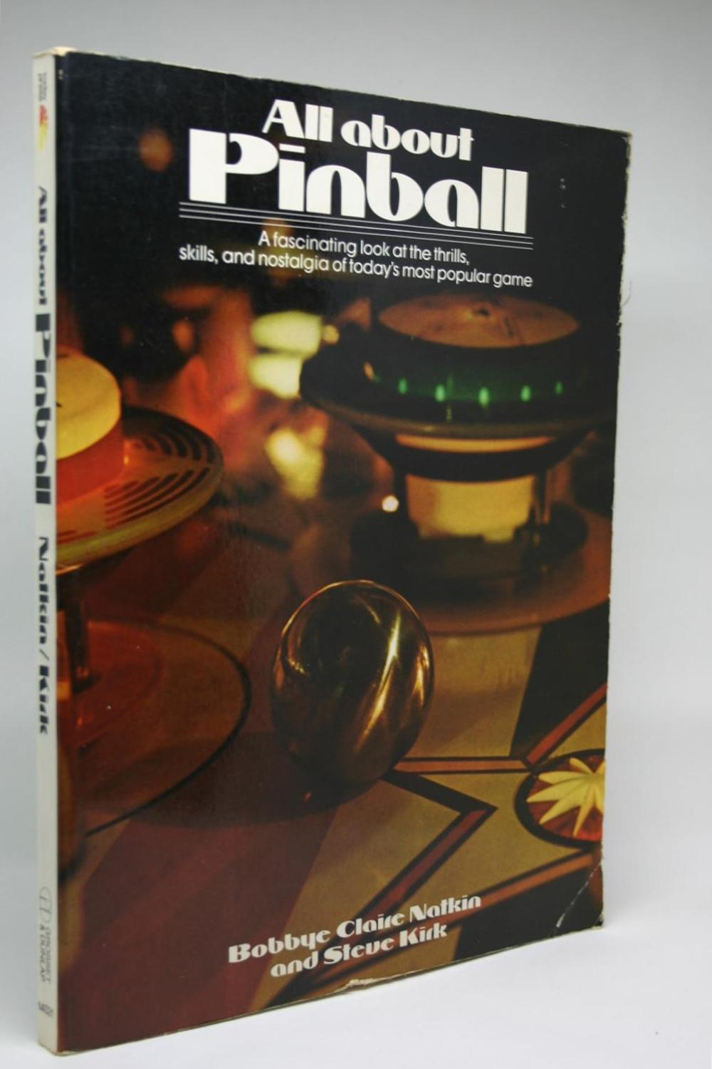 All About Pinball. Natkin, Bobbye Claire; Kirk, Steve Good Softcover