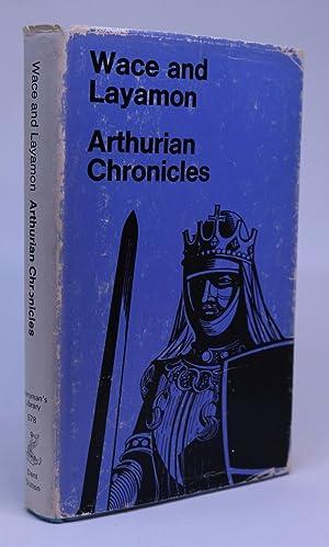 Arthurian Chronicles [Wace and Layamon]: Wace, Robert; Layamon