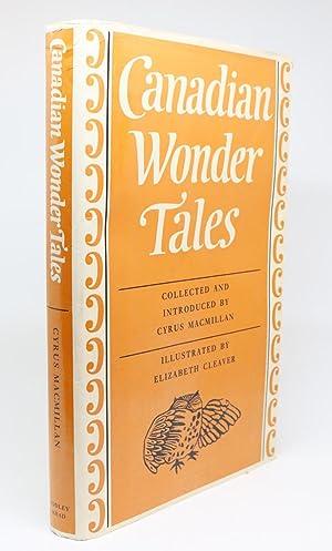 Canadian Wonder Tales & Canadian Fairy Tales: Macmillan, Cyrus [compiler]