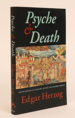 Psyche and Death. Death-Demons in Folklore, Myths, and Modern Dreams. Translated from German to E...