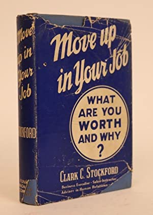 Move Up in Your Job, Find Out What You are Worth - and Why