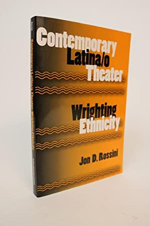 Contemporary Latina/o Theater: Wrighting Ethnicity [Theatre in the Americas Series]