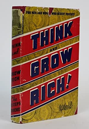 Think And Grow Rich. Teaching, for the First Time, the Famous Andrew Carnegie Formula for money-m...