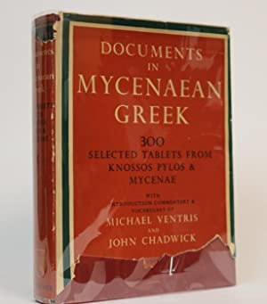 Documents in Mycenaen Greek: Three Hundred Selected Tablets from Knossos, Pylos and Mycenae with ...
