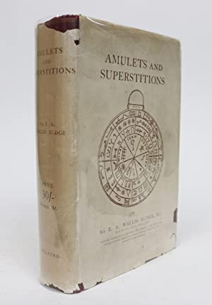 Amulets and Superstitions: The Original Texts with: Budge, E.A. Wallis