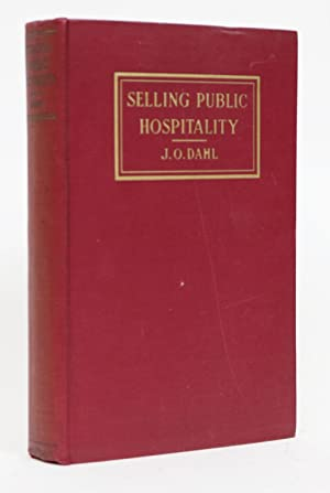 Selling Public Hospitality. A Handbook of Advertising and Publicity for Hotels, Restaurant and Ap...