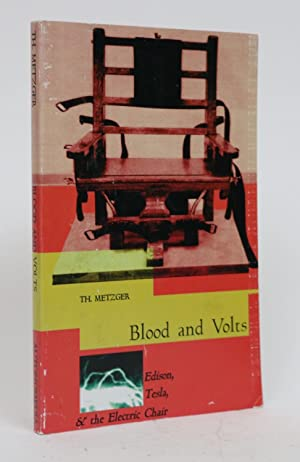 Blood and Volts: Edison, Tesla, & the Electric Chair