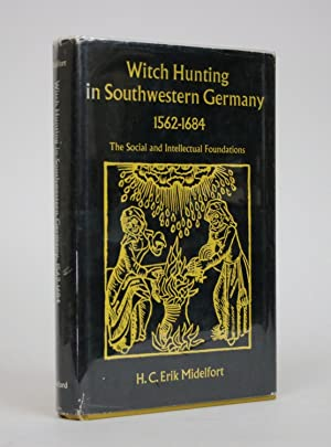 Witch hunting in Southwestern Germany 1562-1684: The social and Intellectual Foundations