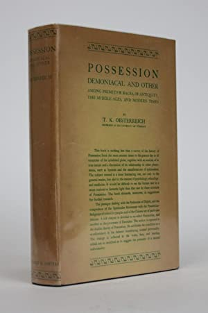 Possession: Demonical and Other Among Primitive Races , in Antiquity, The Middle Ages, and Modern...
