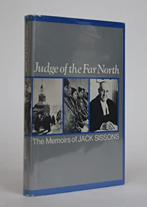 Judge of the Far North: The Memoirs of Jack Sissons