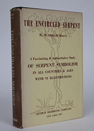 The Encircled Serpent: A Fascinating & Authoritative Study of Serpent Symbolism in All Countries ...
