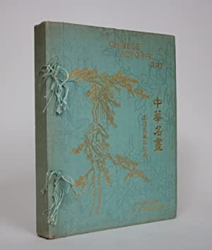Chinese Pictorial Art, Illustrated by Coloured and Collotyped Reproductions from The Author's Col...