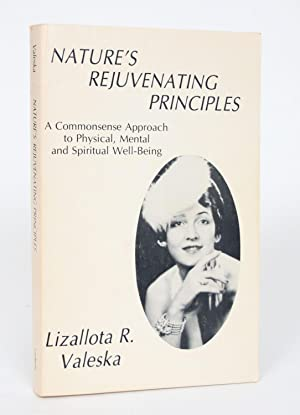 Nature's Rejuvenating Principles: A Commonsense Approach to Physical, Mental and Spiritual Well-B...
