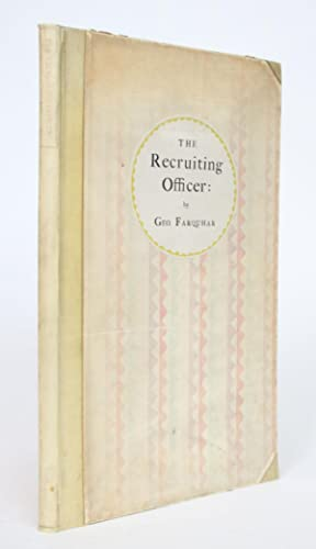 The Recruiting Officer: A Comedy By George Farquhar. As it Was Acted at the Theatre-Royal in Drur...