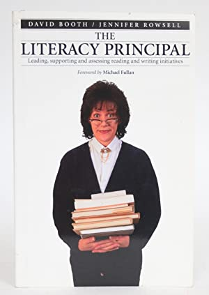 The Literacy Principal: Leading, Supporting, and Assessing Reading and Writing Initiatives