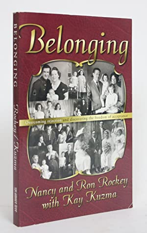 Belonging: Overcoming Rejection and Discovering the Freedom of Acceptance
