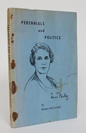 Perennials and Politics: The Life Story of Hon. Irene Parlby, LL.D.