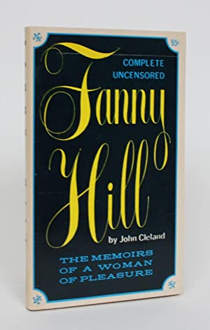 The Complete Uncensored Edition of Fanny Hill: The Memoirs of a Woman of Pleasure