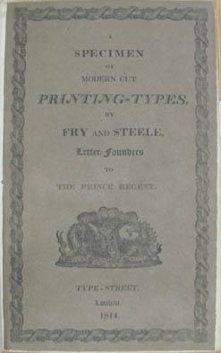 A Specimen of Modern Cut Printing-Types.: Fry and Steele
